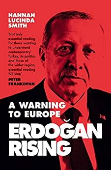 Erdogan Rising The Battle For The Soul Of Turkey English Edition