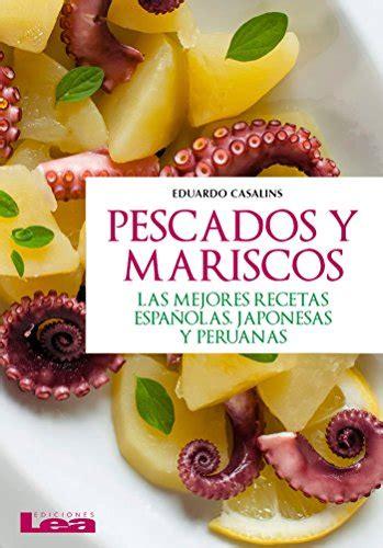 Escados Y Mariscos Las Mejores Recetas Espanolas Japonesas Y Peruanas