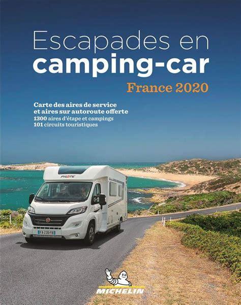 Escapades En Camping Car France Michelin 2019