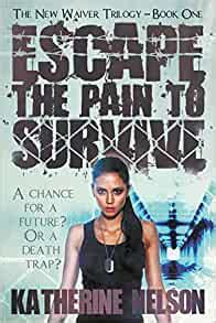 Escape The Pain To Survive Volume 1 The New Waiver Trilogy