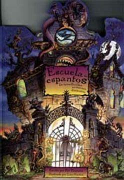 Escuela De Espantos Un Libro En Tercera Dimension Para Ninos De Preescolar Que Mezcla Terror Y Humor Primeras Travesias