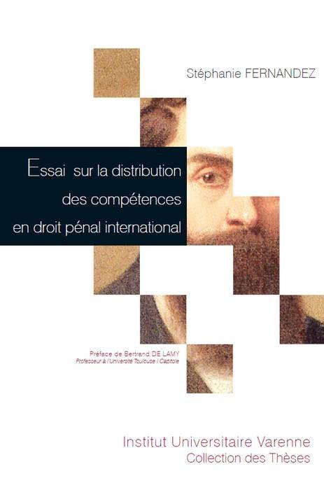 Essai Sur La Distribution Des Competences En Droit Penal International