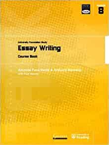 Essay Writing Course Book Module 8 Essay Writing Transferable Academic Skills Kit Task