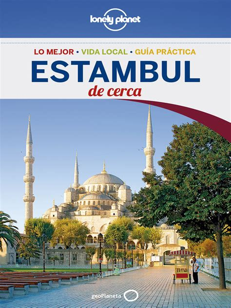 Estambul De Cerca 5 Guias De Cerca Lonely Planet