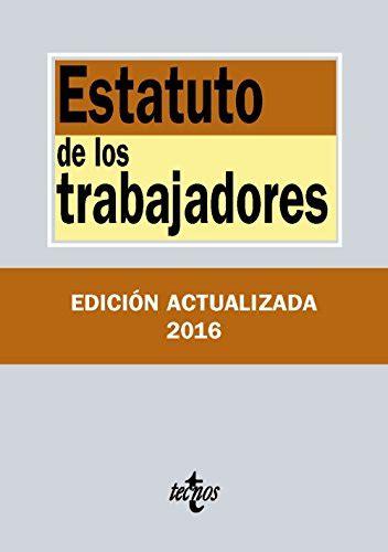 Estatuto De Los Trabajadores Derecho Biblioteca De Textos Legales