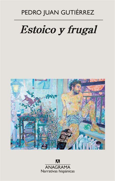 Estoico Y Frugal 632 Narrativas Hispanicas
