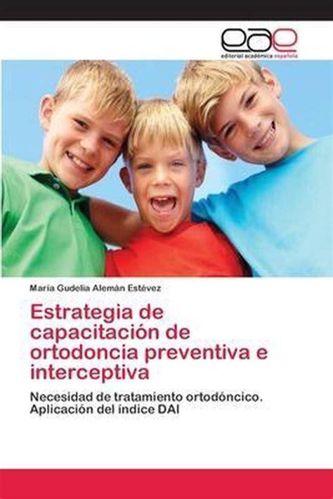 Estrategia De Capacitacion De Ortodoncia Preventiva E Interceptiva