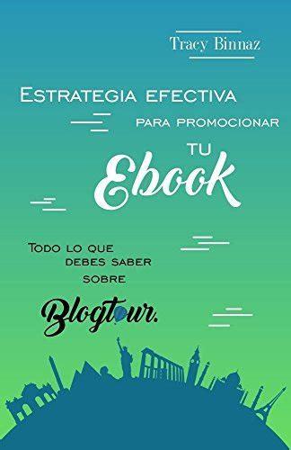 Estrategia Efectiva Para Promocionar Tu Ebook Todo Lo Que Debes Saber Sobre Un Blog Tour