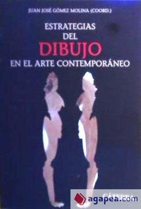Estrategias Del Dibujo En El Arte Contemporaneo Arte Grandes Temas