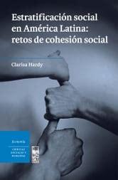 Estratificacion Social En America Latina Retos De Cohesion Social