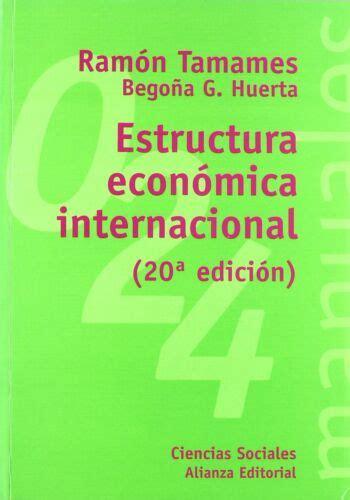 Estructura Economica Internacional El Libro Universitario Manuales