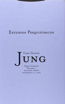 Estudios Psiquiatricos Vol 01 Obras Completas De Carl Gustav Jung