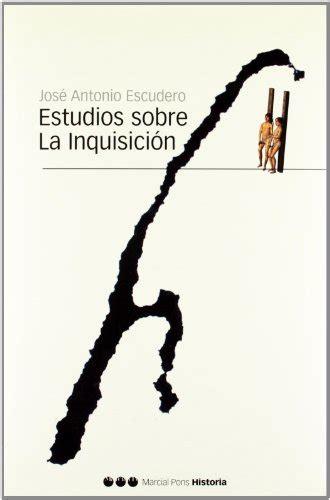Estudios Sobre La Inquisicion Biblioteca Clasica