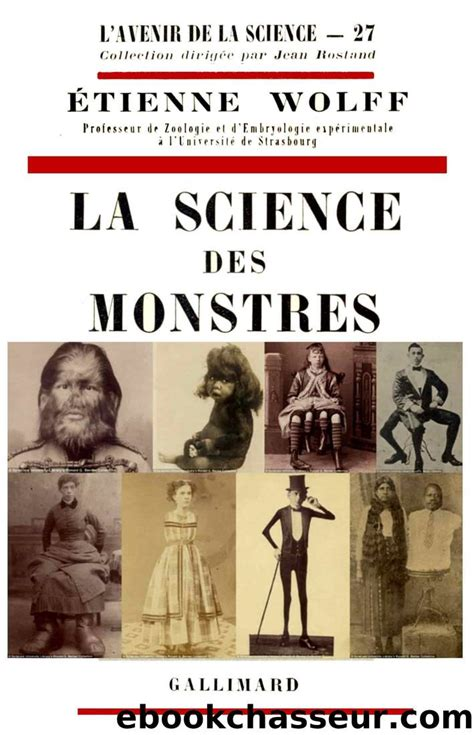 Etienne Wolff La Science Des Monstres