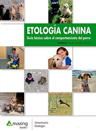 Etologia Canina Guia Basica Del Comportamiento Del Perro Veterinaria