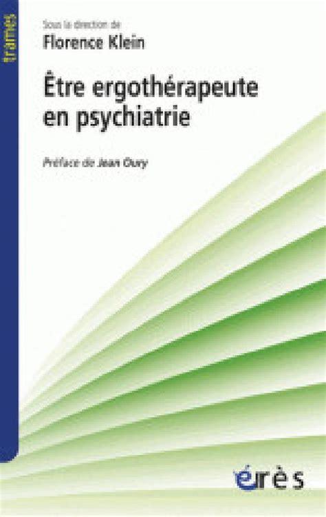 Etre ergothérapeute en psychiatrie: Narrations cliniques pour une poéthique du soin