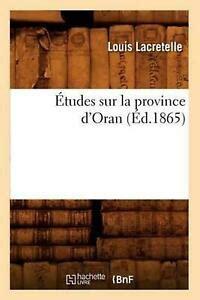 Etudes Sur La Province D Oran Ed 1865