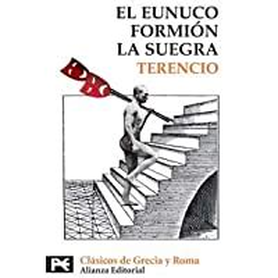 Eunuco Formion La Suegra El Libro De Bolsillo Bibliotecas Tematicas Biblioteca De Clasicos De Grecia Y Roma