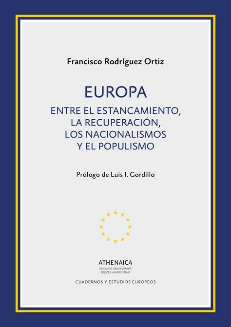 Europa Entre El Estancamiento La Recuperacion Los Nacionalismos Y El Populismo Cuadernos Y Estudios Europeos