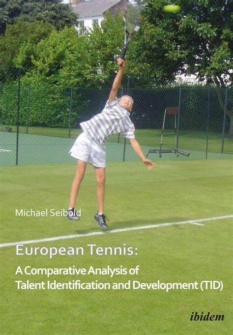 European Tennis A Comparative Analysis Of Talent Identification And Development Tid