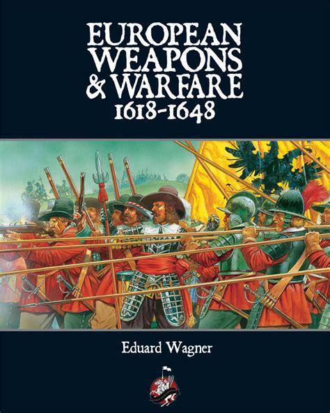 European Weapons And Warfare 1618 1648