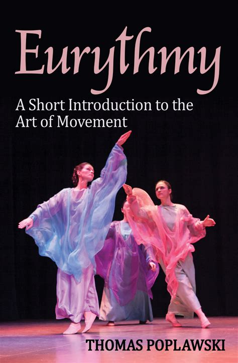 Eurythmy A Short Introduction To The Art Of Movement