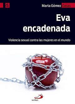 Eva Encadenada Violencia Sexual Contra Las Mujeres En El Mundo Alternativa S No 5