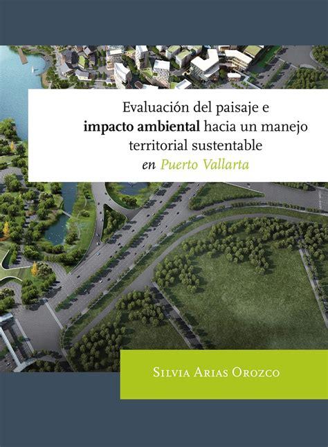 Evaluación del paisaje e impacto ambiental hacia un manejo territorial sustentable en Puerto Vallarta