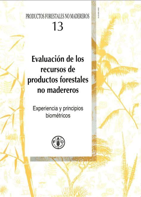 Evaluacion de Los Recursos de Productos Forestales No Madereros: Experiencia y Principios Biometricos