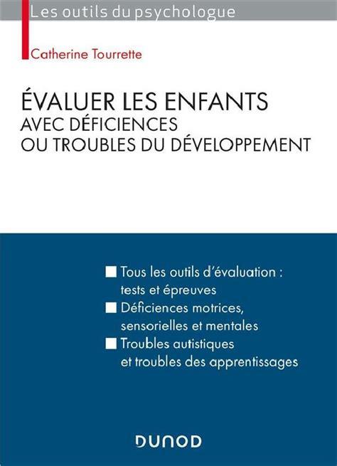 Evaluer Les Enfants Avec Deficiences Ou Troubles Du Developpement Deficiences Motrices Sensorielles Ou Mentales