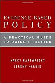 Evidence Based Policy A Practical Guide To Doing It Better