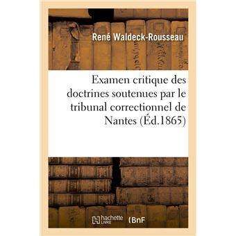 Examen Critique Des Doctrines Soutenues Par Le Tribunal Correctionnel De Nantes Dans Son Jugement Par Defaut Du