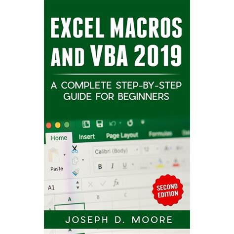 Excel Macros And Vba 2019 A Complete Step By Step Illustrated Guide For Beginners