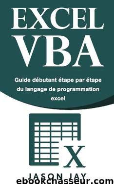 Excel Vba Guide Debutant Etape Par Etape Du Langage De Programmation Excel