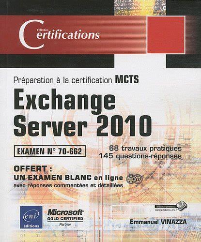 Exchange Server 2010 Preparation A La Certification Mcts 70 662