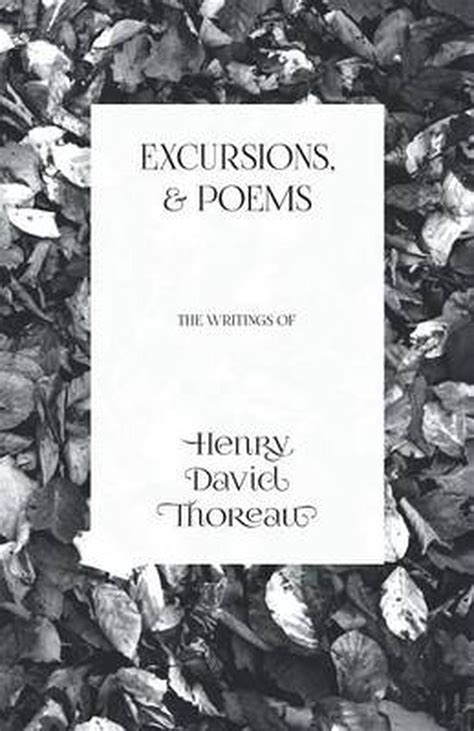 Excursions And Poems The Writings Of Henry David Thoreau English Edition