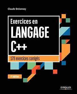 Exercices en langage C++: 178 exercices corrigés