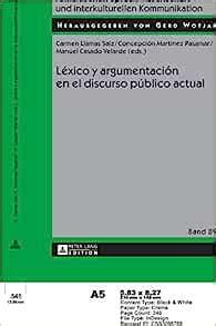 Exico Y Argumentacion El Discurso Publico Actual Studien Zur Romanischen Sprachwissenschaft Und Interkulturel