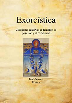 Exorcistica Cuestiones Relativas Al Demonio La Posesion Y El Exorcismo
