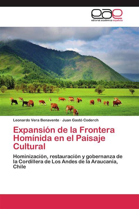 Expansion De La Frontera Hominida En El Paisaje Cultural