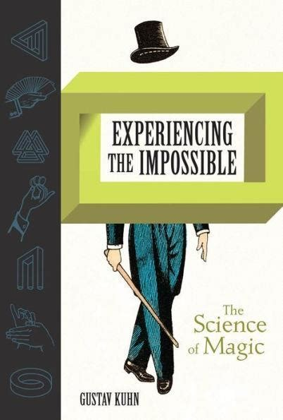 Experiencing The Impossible The Science Of Magic The Mit Press