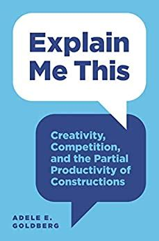 Explain Me This Creativity Competition And The Partial Productivity Of Constructions