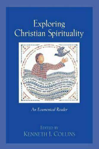 Exploring Christian Spirituality: An Ecumenical Reader