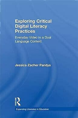 Exploring Critical Digital Literacy Practices Expanding Literacies In Education