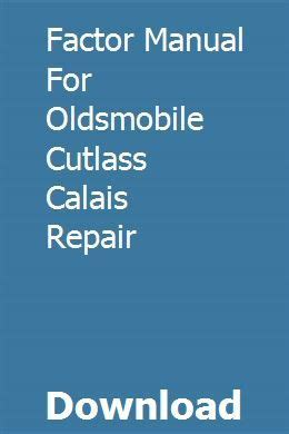 Factor Manual For Oldsmobile Cutlass Calais Repair