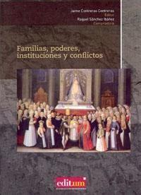 Familias Poderes Instituciones Y Conflictos