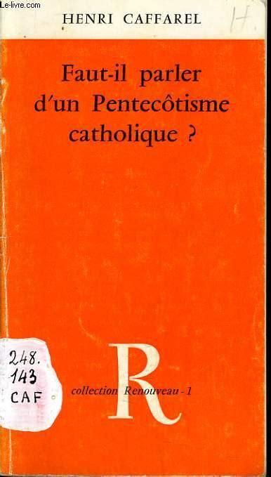 Faut Il Parler Dun Pentecotisme Catholique