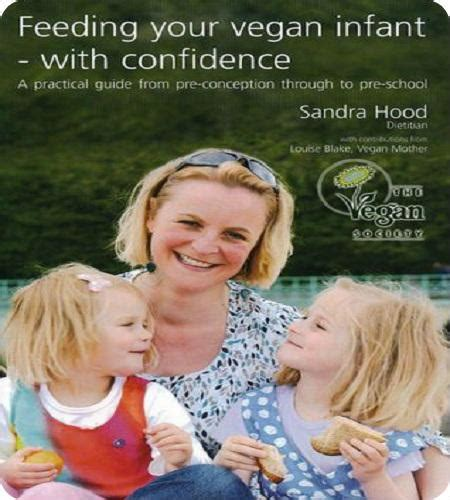 Feeding Your Vegan Infant with Confidence: a Practical Guide from Pre-conception Through to Pre-school
