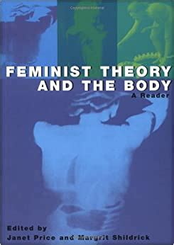 Feminist Theory And The Body A Reader