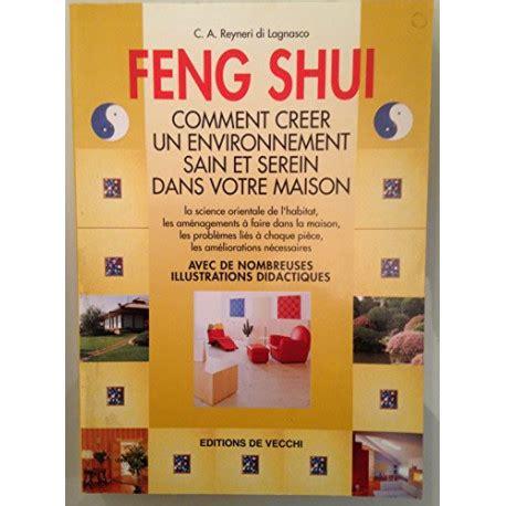 Feng Shui Comment Creer Un Environnement Sain Et Serein Dans Votre Maison